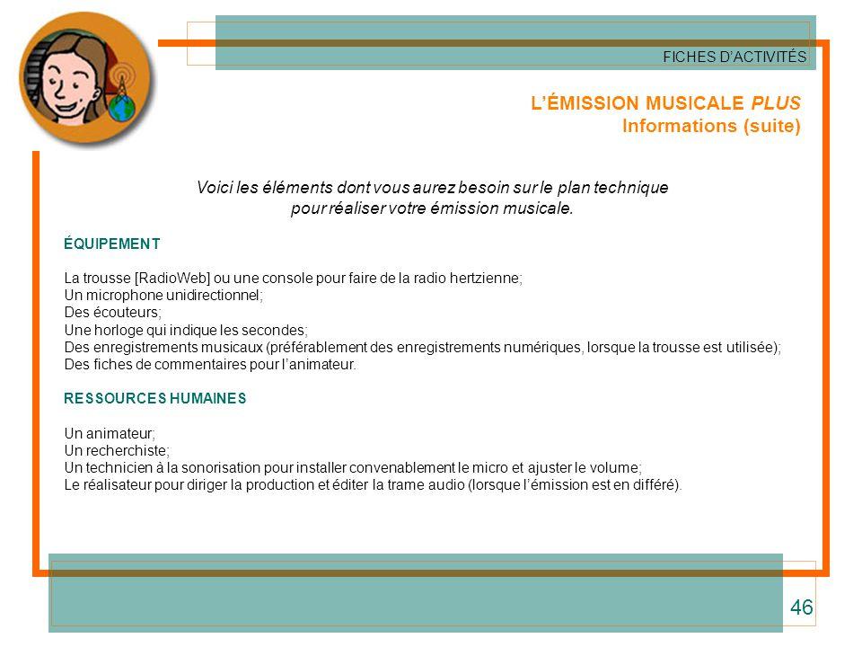 46 L'ÉMISSION MUSICALE PLUS Informations (suite)