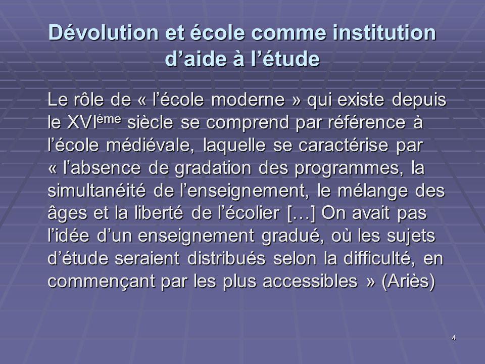 Dévolution et école comme institution d'aide à l'étude