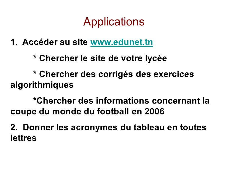 Applications 1. Accéder au site www.edunet.tn