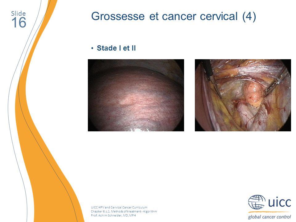 16 Grossesse et cancer cervical (4) Slide Stade I et II
