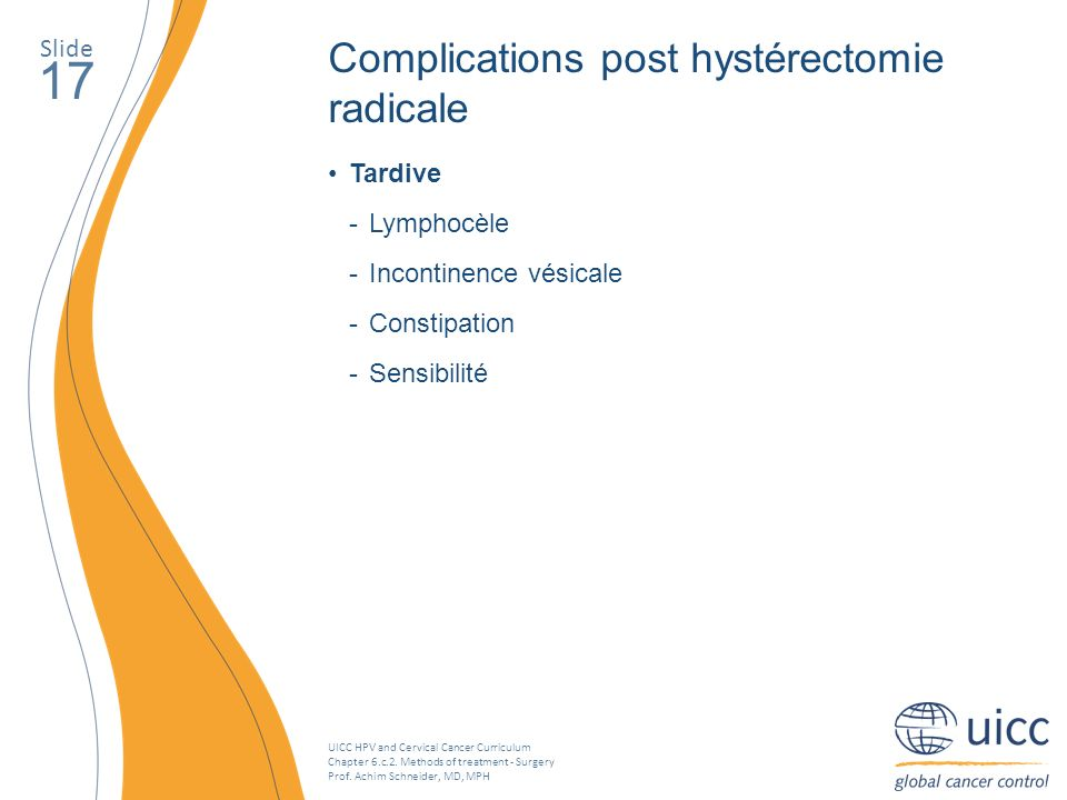 17 Complications post hystérectomie radicale Slide Tardive Lymphocèle