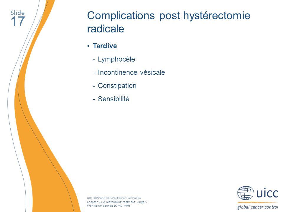 17 Complications post hystérectomie radicale Slide Tardive Lymphocèle