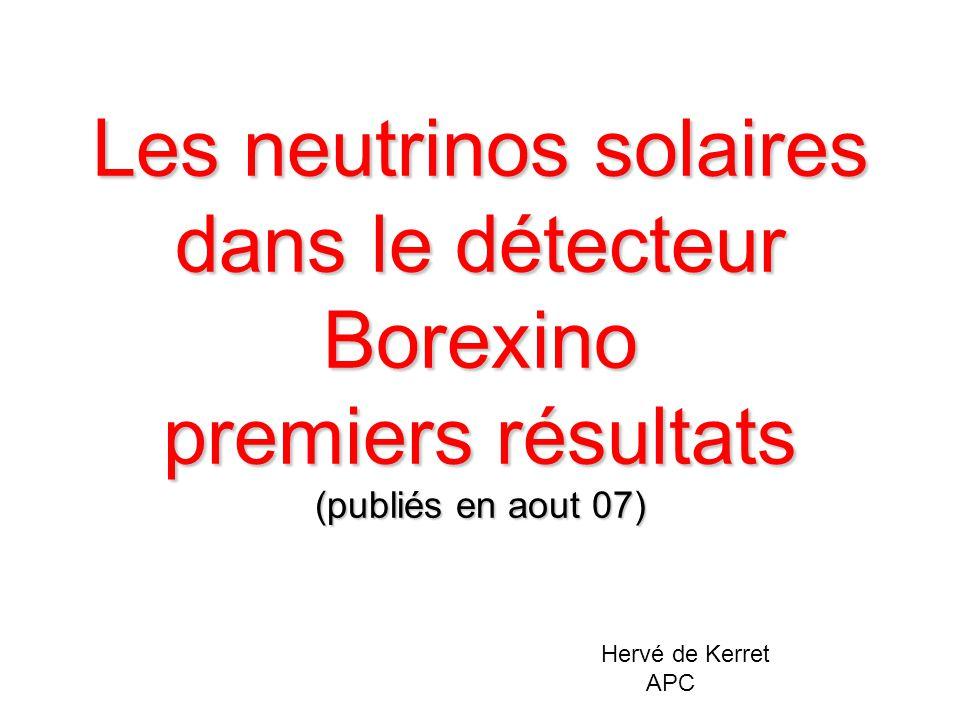 Les neutrinos solaires dans le détecteur Borexino premiers résultats (publiés en aout 07)