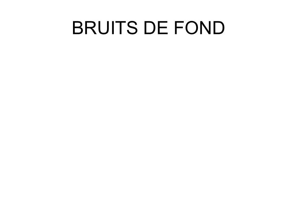 BRUITS DE FOND