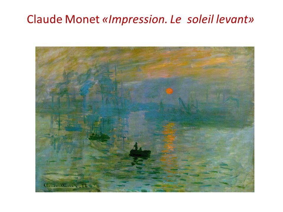 Claude Monet «Impression. Le soleil levant»