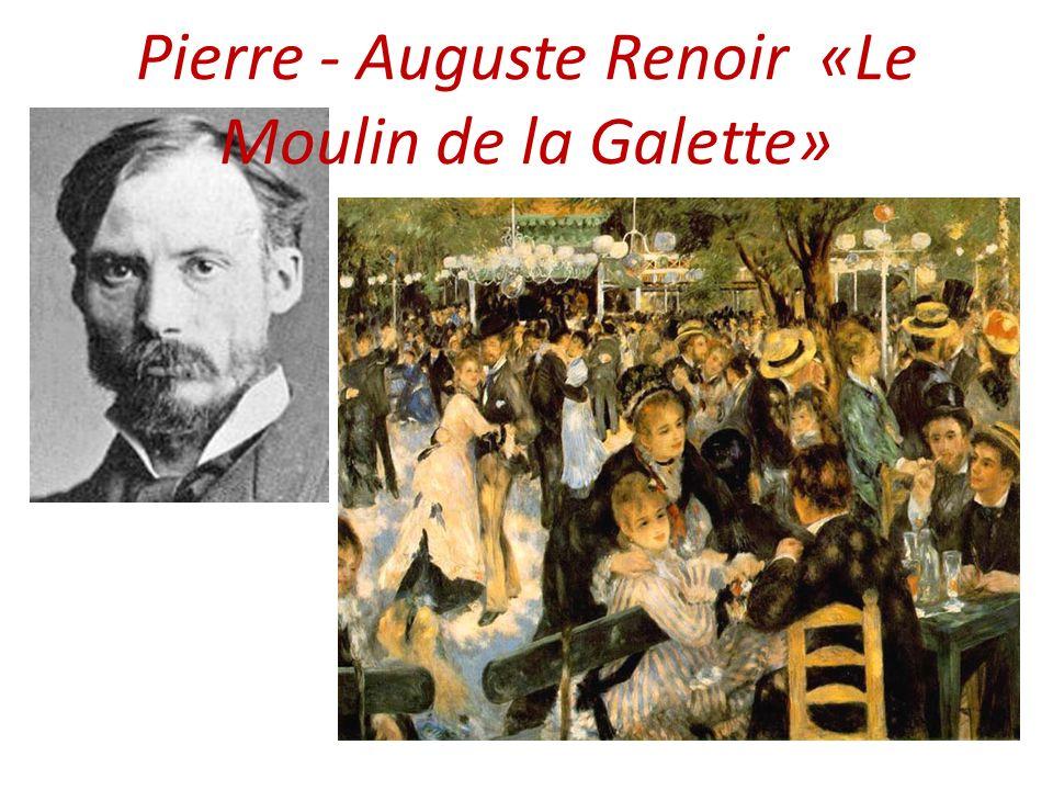 Pierre - Auguste Renoir «Le Moulin de la Galette»