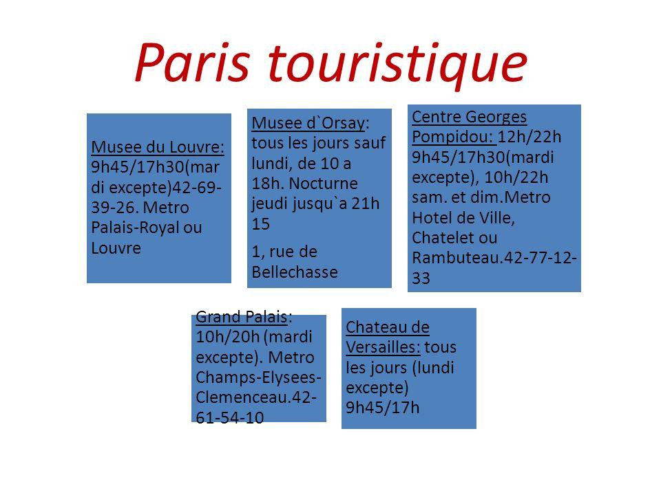 Paris touristique Musee du Louvre: 9h45/17h30(mardi excepte)42-69-39-26. Metro Palais-Royal ou Louvre.