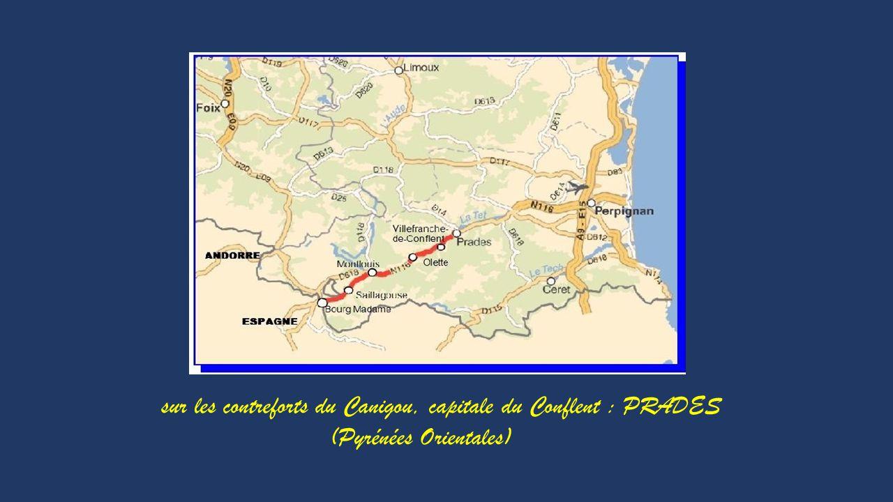 sur les contreforts du Canigou, capitale du Conflent : PRADES