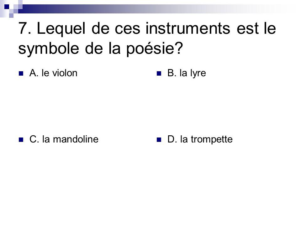 7. Lequel de ces instruments est le symbole de la poésie