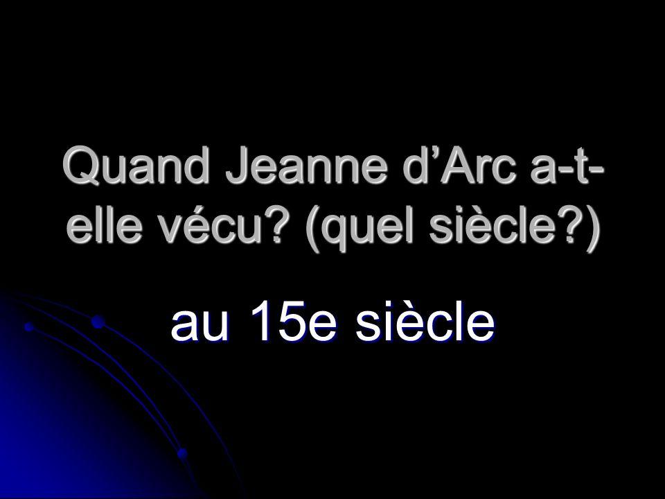 Quand Jeanne d'Arc a-t-elle vécu (quel siècle )