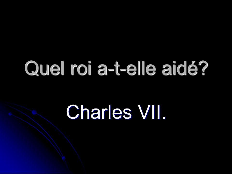 Quel roi a-t-elle aidé Charles VII.