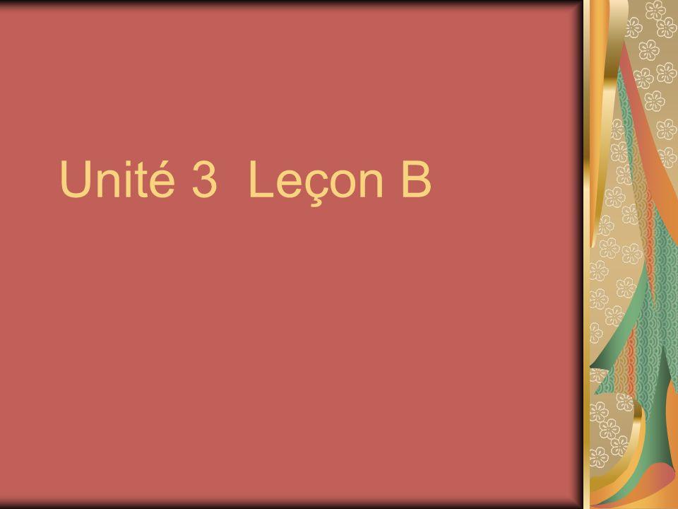 Unité 3 Leçon B