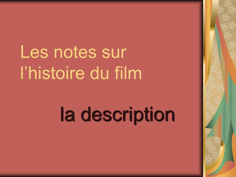 Les notes sur l'histoire du film