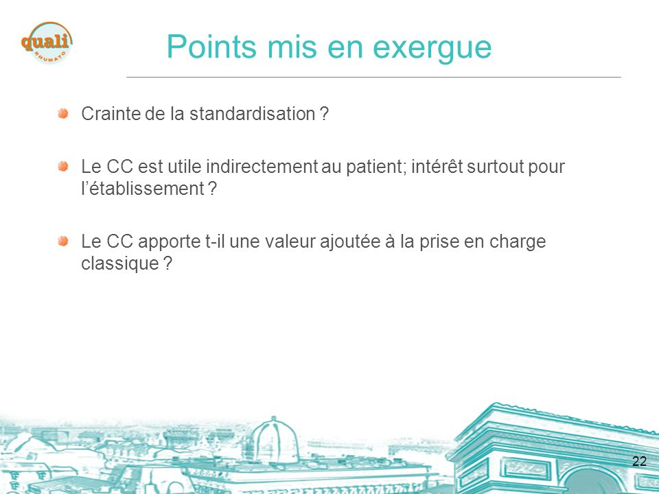 Points mis en exergue Crainte de la standardisation