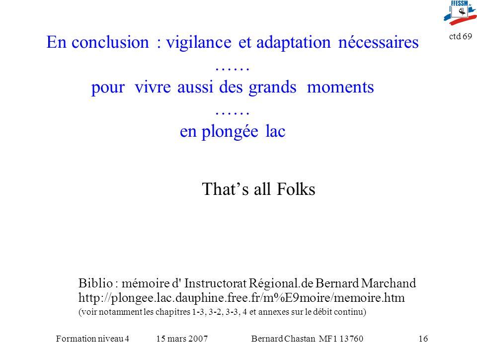 En conclusion : vigilance et adaptation nécessaires …… pour vivre aussi des grands moments …… en plongée lac