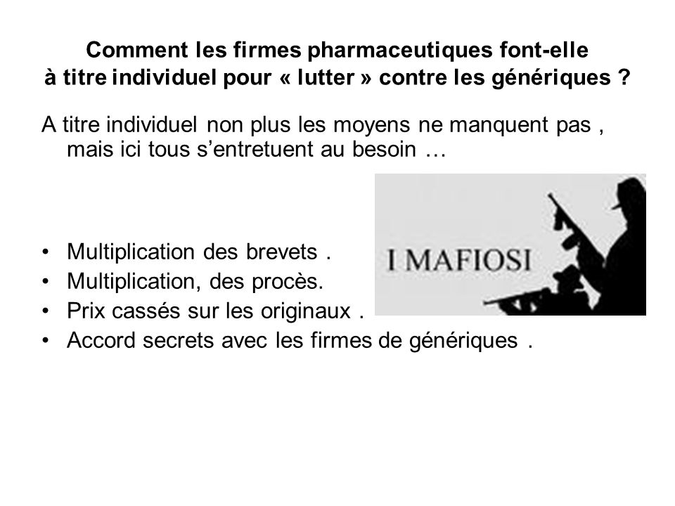 Comment les firmes pharmaceutiques font-elle à titre individuel pour « lutter » contre les génériques