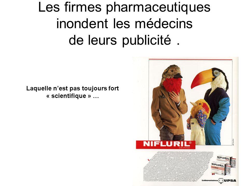 Les firmes pharmaceutiques inondent les médecins de leurs publicité .