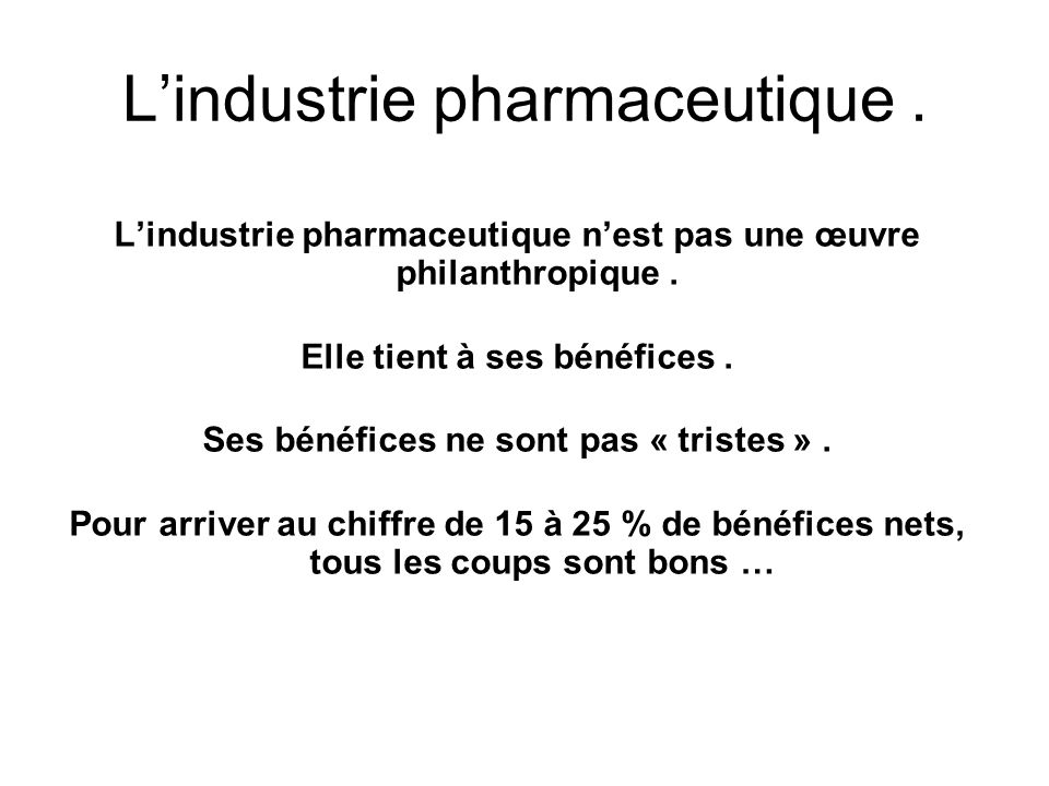 L'industrie pharmaceutique .
