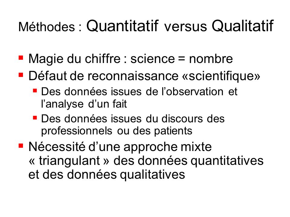 Méthodes : Quantitatif versus Qualitatif