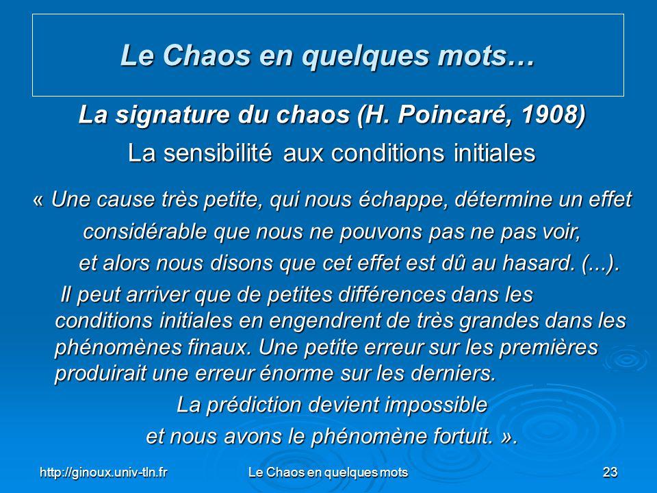 Le Chaos en quelques mots… La signature du chaos (H. Poincaré, 1908)