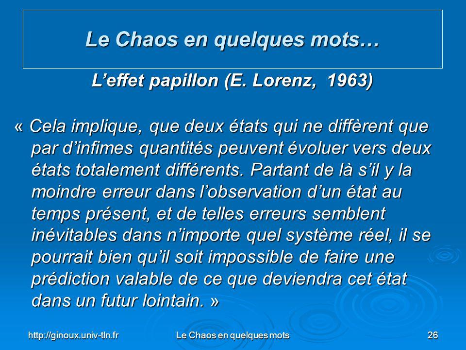 Le Chaos en quelques mots… L'effet papillon (E. Lorenz, 1963)