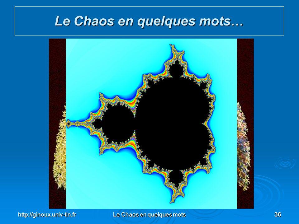Le Chaos en quelques mots…