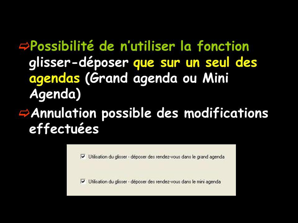 Possibilité de n'utiliser la fonction glisser-déposer que sur un seul des agendas (Grand agenda ou Mini Agenda)