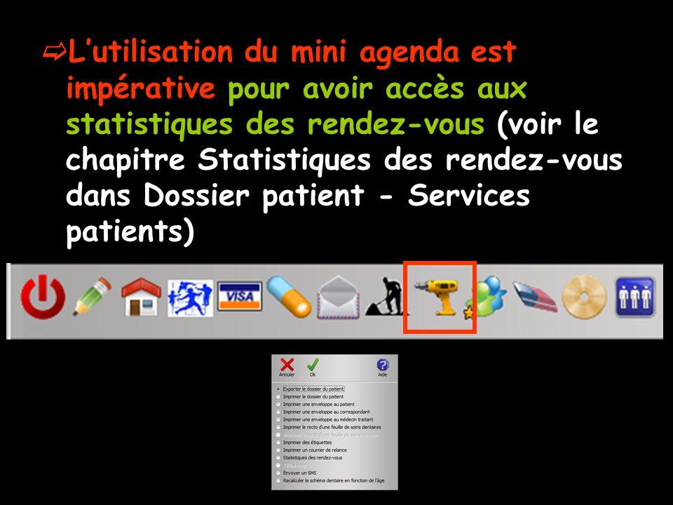 L'utilisation du mini agenda est impérative pour avoir accès aux statistiques des rendez-vous (voir le chapitre Statistiques des rendez-vous dans Dossier patient - Services patients)