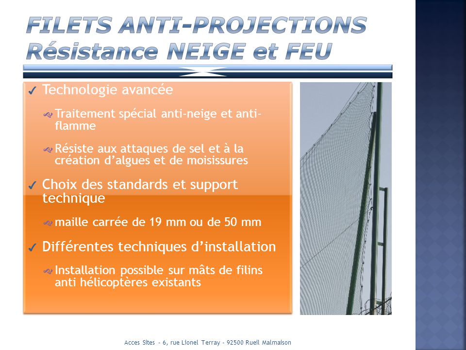 FILETS ANTI-PROJECTIONS Résistance NEIGE et FEU