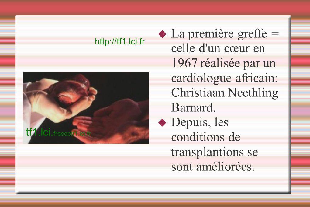 Depuis, les conditions de transplantions se sont améliorées.