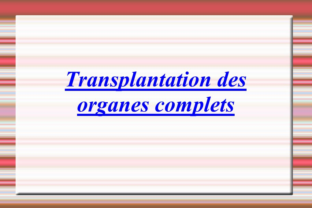 Transplantation des organes complets