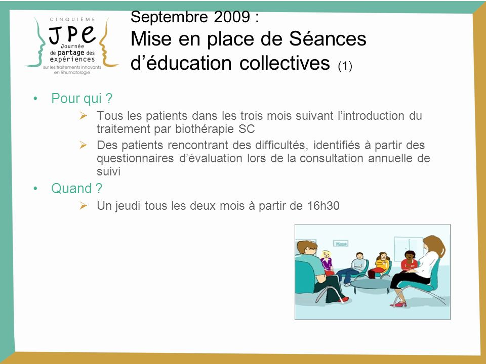Septembre 2009 : Mise en place de Séances d'éducation collectives (1)