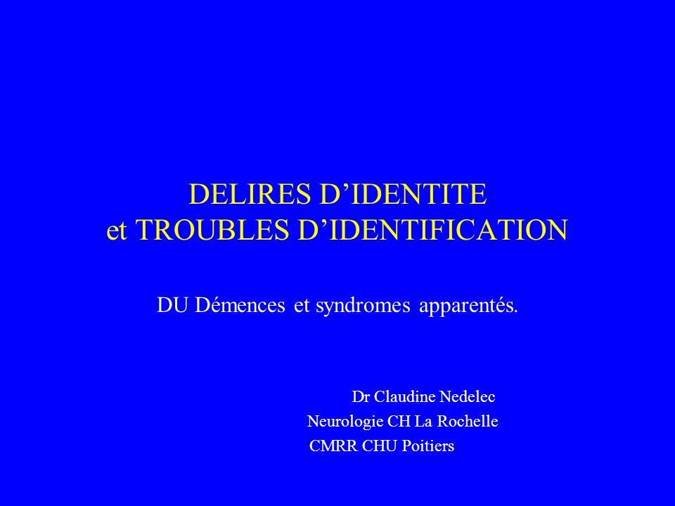 DELIRES D'IDENTITE et TROUBLES D'IDENTIFICATION