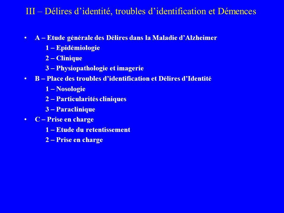 III – Délires d'identité, troubles d'identification et Démences