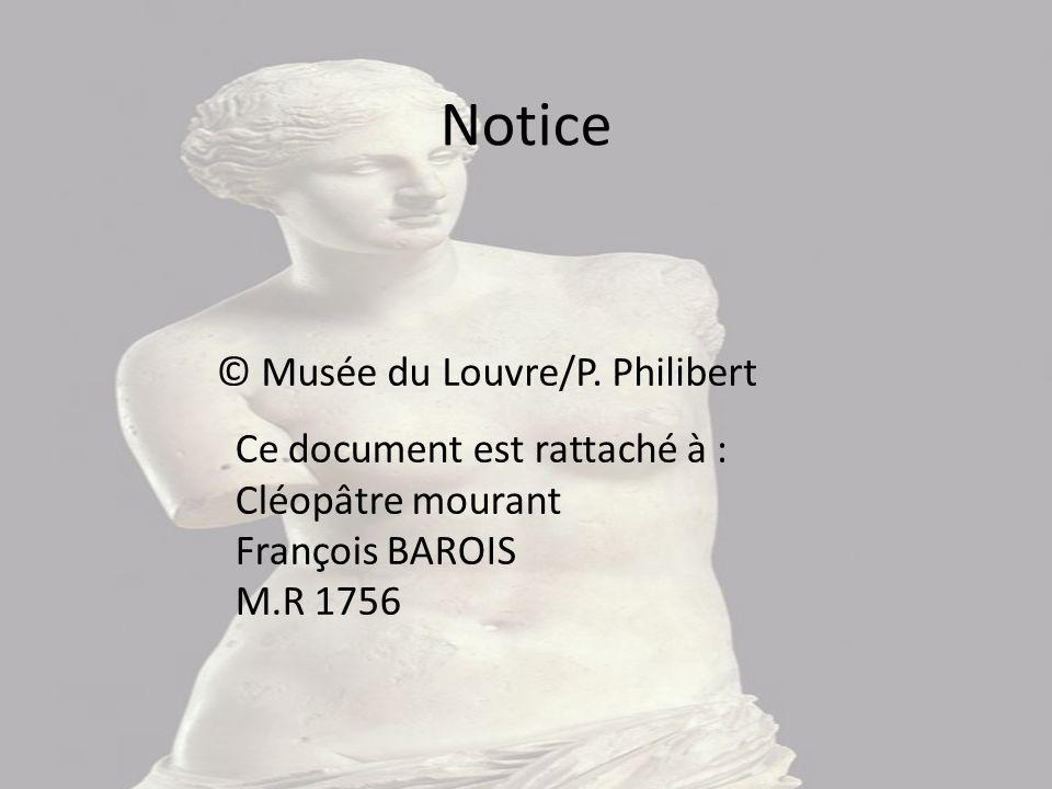 Notice © Musée du Louvre/P. Philibert Ce document est rattaché à :