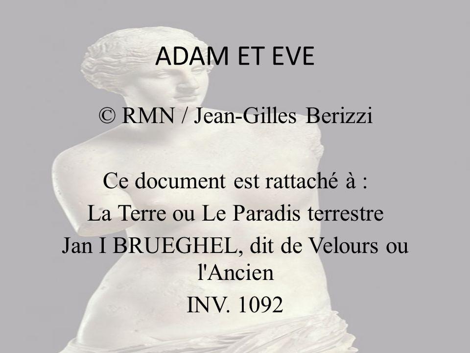 ADAM ET EVE © RMN / Jean-Gilles Berizzi Ce document est rattaché à :