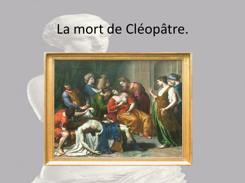 La mort de Cléopâtre.