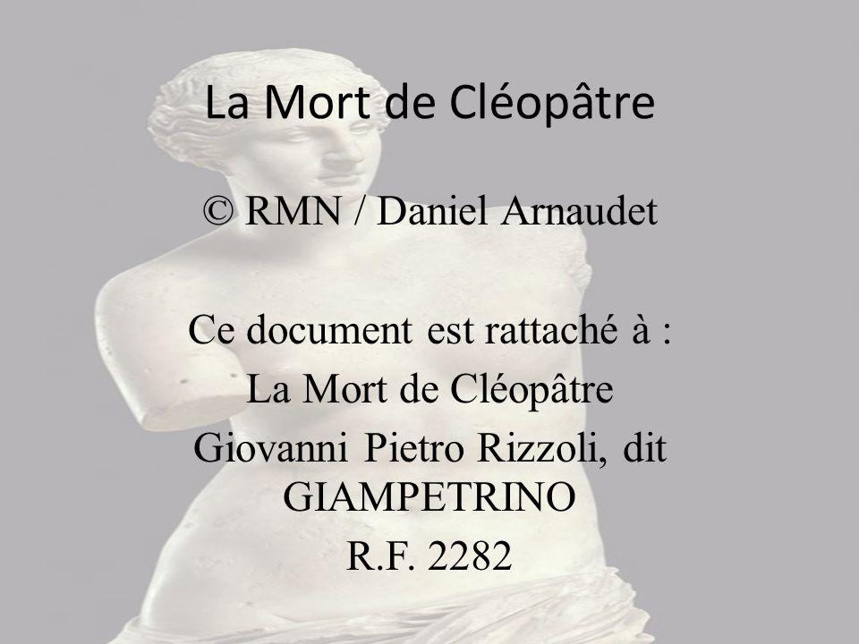 La Mort de Cléopâtre © RMN / Daniel Arnaudet