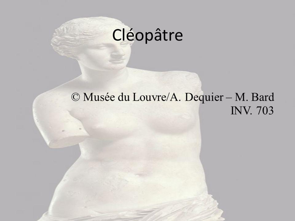 Cléopâtre © Musée du Louvre/A. Dequier – M. Bard INV. 703