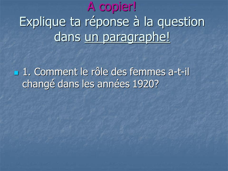 A copier! Explique ta réponse à la question dans un paragraphe!