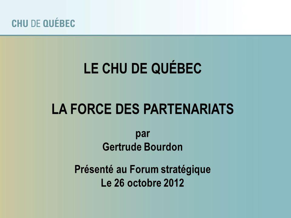 LA FORCE DES PARTENARIATS Présenté au Forum stratégique