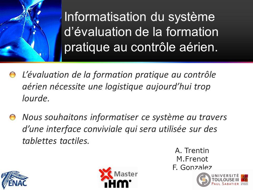 Informatisation du système d'évaluation de la formation pratique au contrôle aérien.