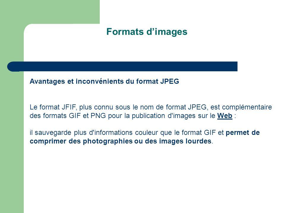 Formats d'images Avantages et inconvénients du format JPEG