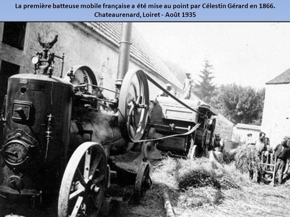 La première batteuse mobile française a été mise au point par Célestin Gérard en 1866.
