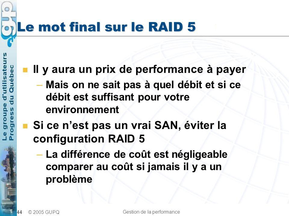 Le mot final sur le RAID 5 Il y aura un prix de performance à payer