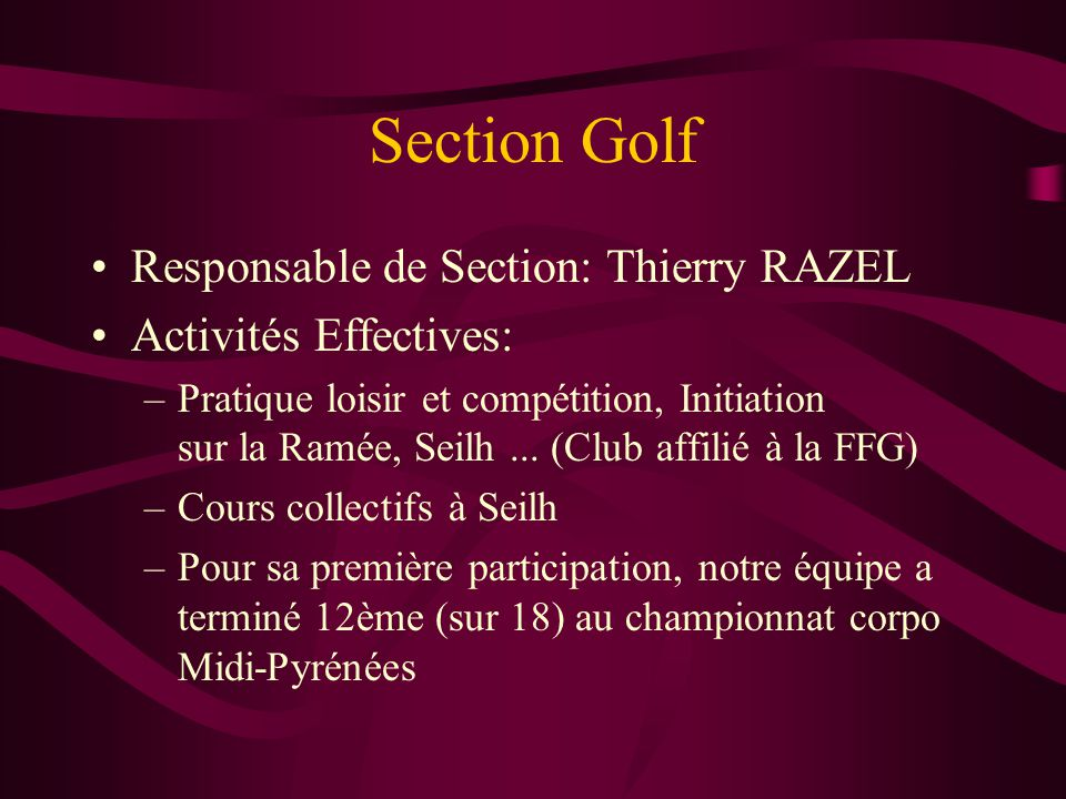 Section Golf Responsable de Section: Thierry RAZEL