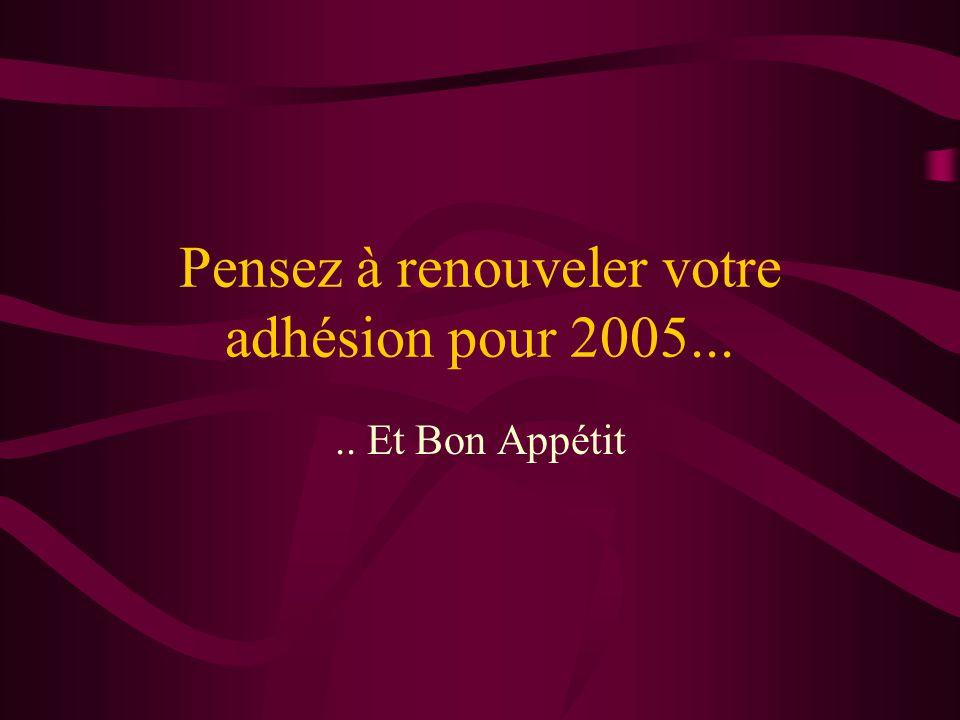 Pensez à renouveler votre adhésion pour 2005...