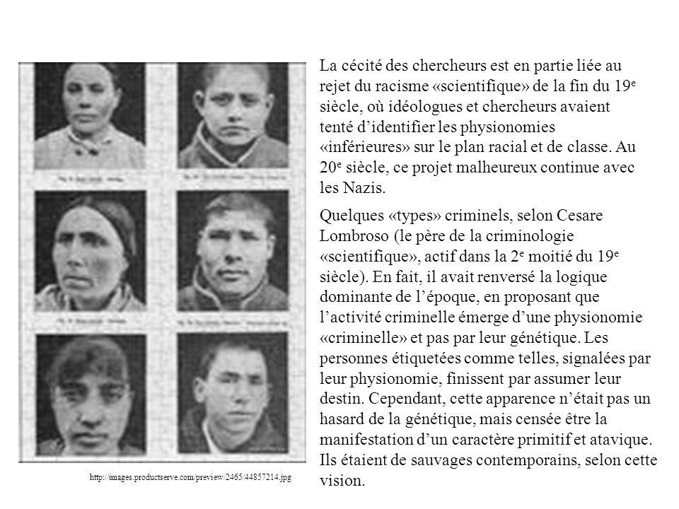 La cécité des chercheurs est en partie liée au rejet du racisme «scientifique» de la fin du 19e siècle, où idéologues et chercheurs avaient tenté d'identifier les physionomies «inférieures» sur le plan racial et de classe. Au 20e siècle, ce projet malheureux continue avec les Nazis.