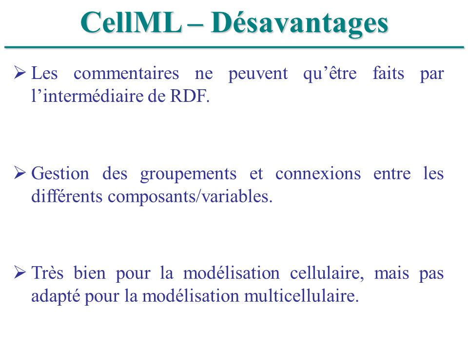 ______________________________ CellML – Désavantages