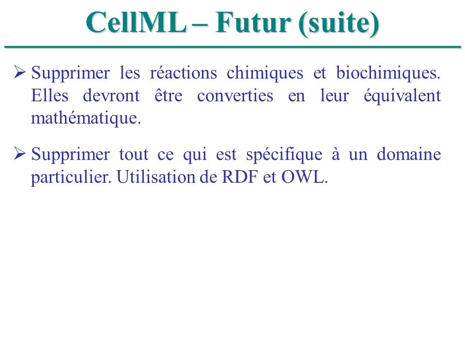 ______________________________ CellML – Futur (suite)